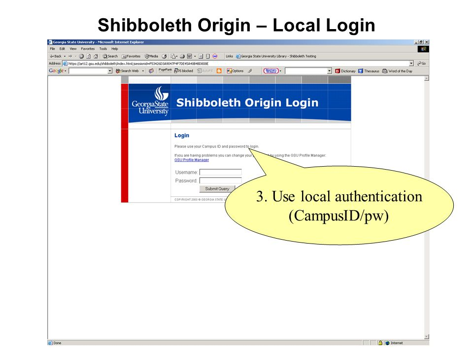 Shibboleth Origin – Local Login 3. Use local authentication (CampusID/pw)