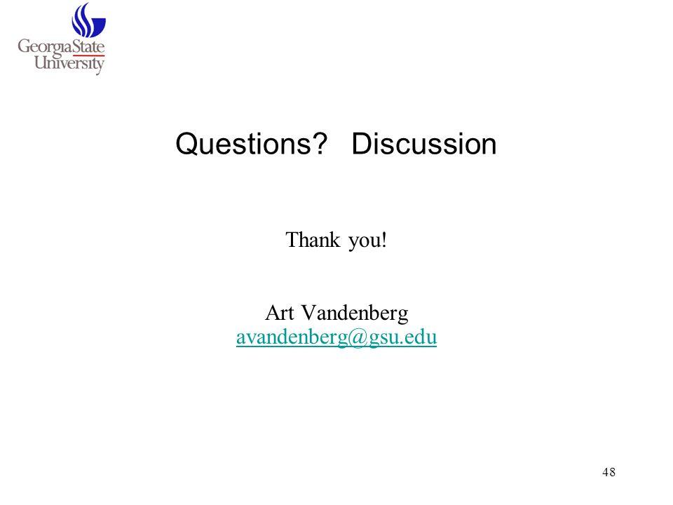 48 Questions? Discussion Thank you! Art Vandenberg avandenberg@gsu.edu