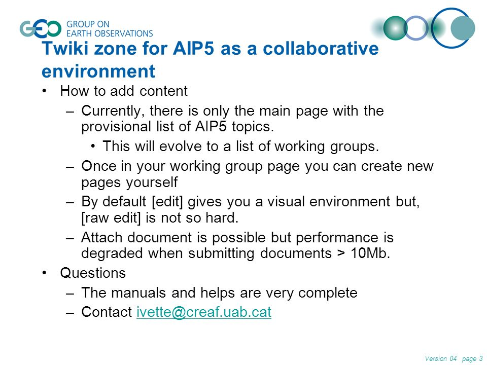 Twiki zone for AIP5 as a collaborative environment How to add content –Currently, there is only the main page with the provisional list of AIP5 topics.
