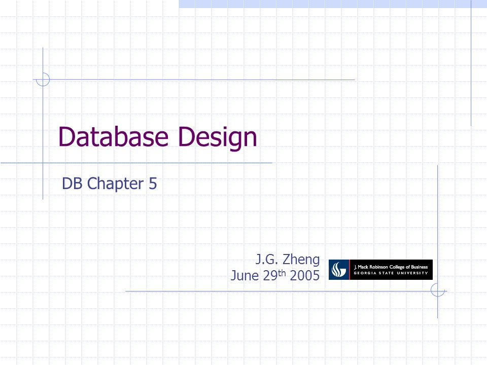 Database Design J.G. Zheng June 29 th 2005 DB Chapter 5