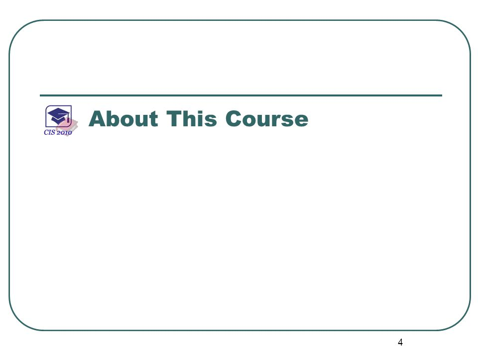 4 About This Course