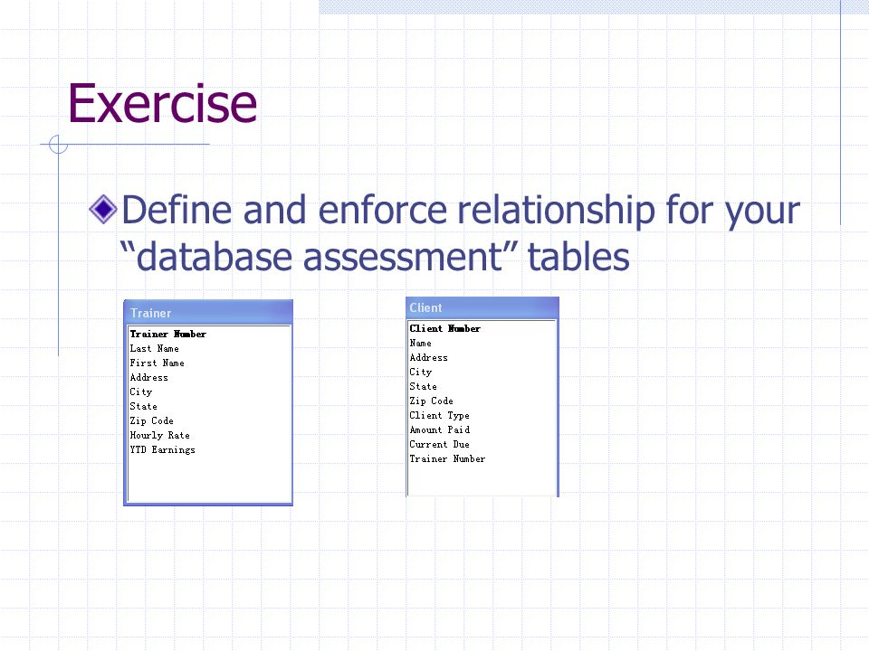 Exercise Define and enforce relationship for your database assessment tables
