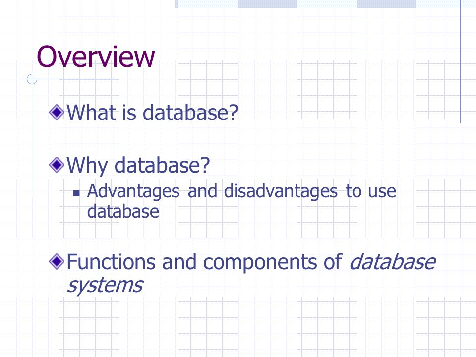 Overview What is database. Why database.
