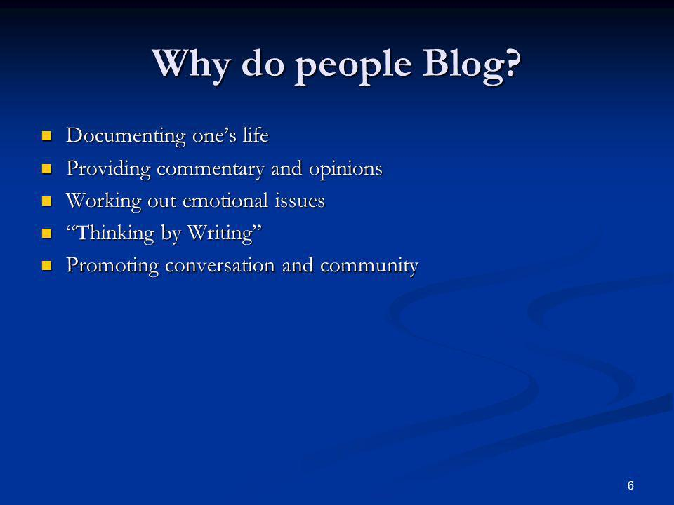 6 Why do people Blog.