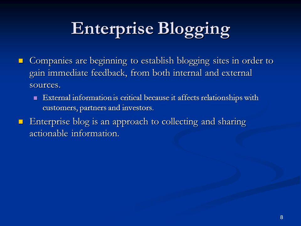 8 Enterprise Blogging Companies are beginning to establish blogging sites in order to gain immediate feedback, from both internal and external sources.