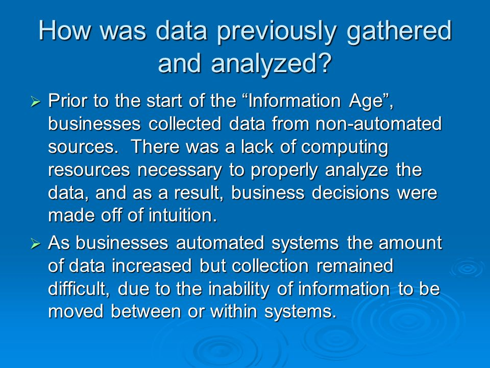 How was data previously gathered and analyzed.