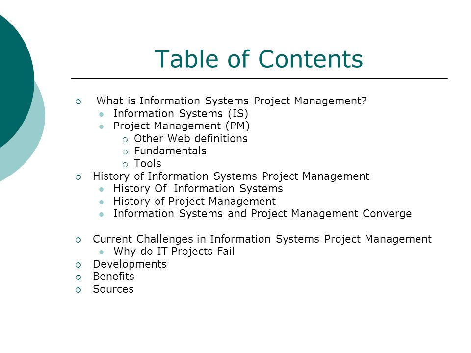 Table of Contents What is Information Systems Project Management? Information Systems (IS) Project Management (PM) Other Web definitions Fundamentals