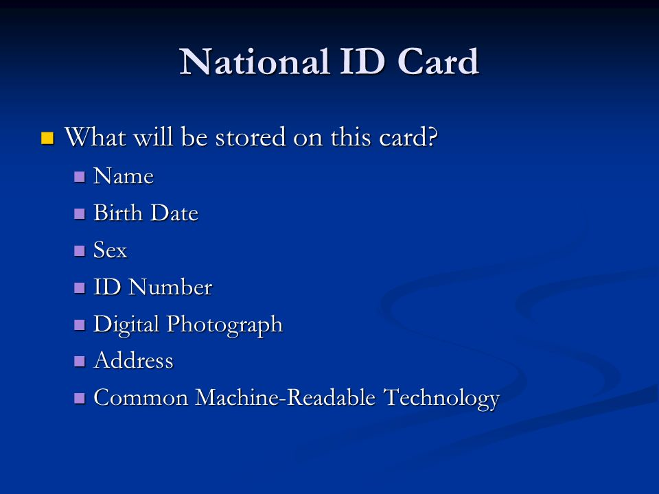 National ID Card What will be stored on this card.