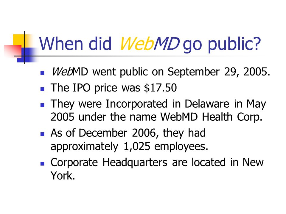 When did WebMD go public. WebMD went public on September 29, 2005.