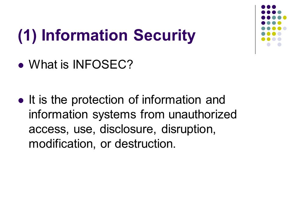 (1) Information Security What is INFOSEC.