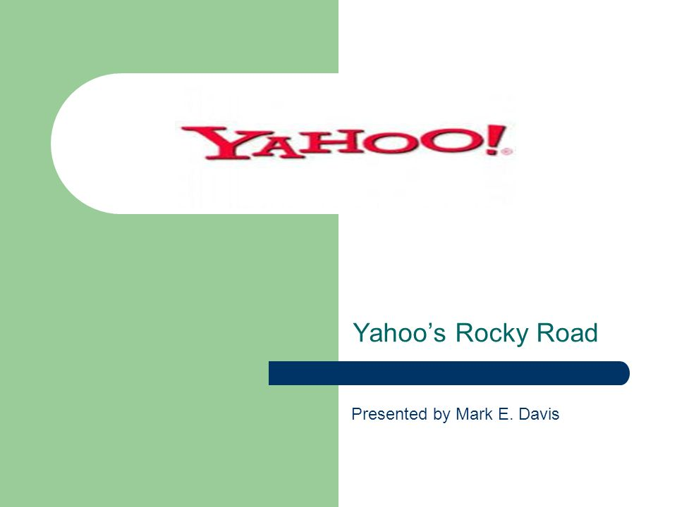 Yahoos Rocky Road Presented by Mark E. Davis