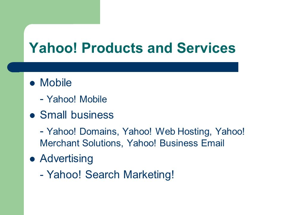 Yahoo. Products and Services Mobile - Yahoo. Mobile Small business - Yahoo.