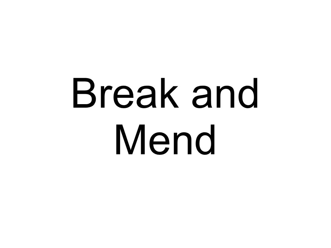 Break and Mend