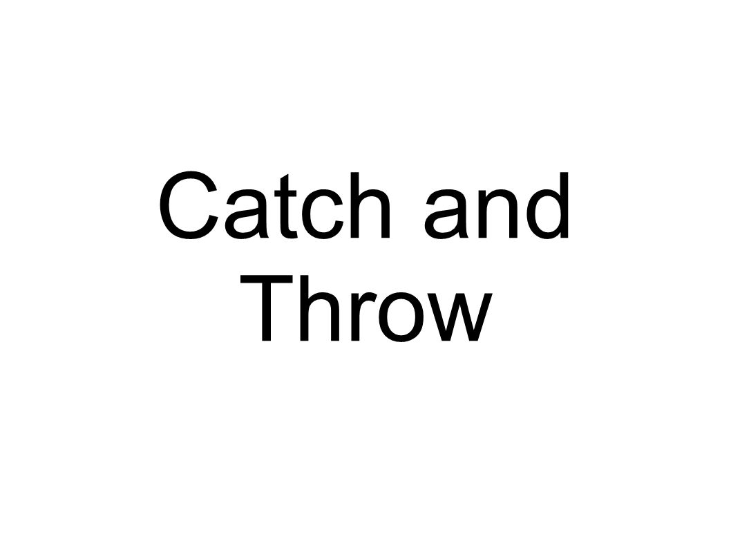 Catch and Throw