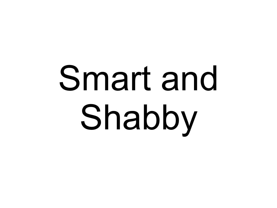 Smart and Shabby