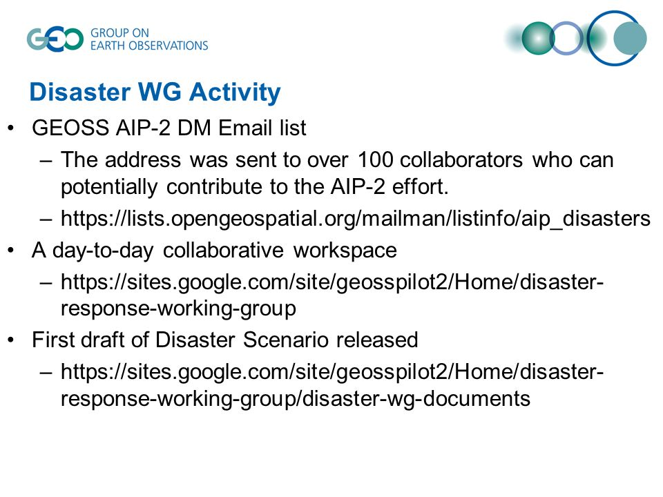 Disaster WG Activity GEOSS AIP-2 DM Email list –The address was sent to over 100 collaborators who can potentially contribute to the AIP-2 effort.