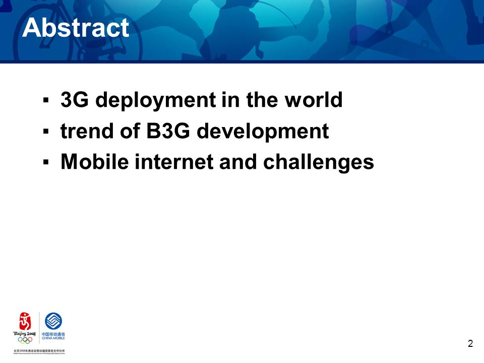 2 Abstract 3G deployment in the world trend of B3G development Mobile internet and challenges