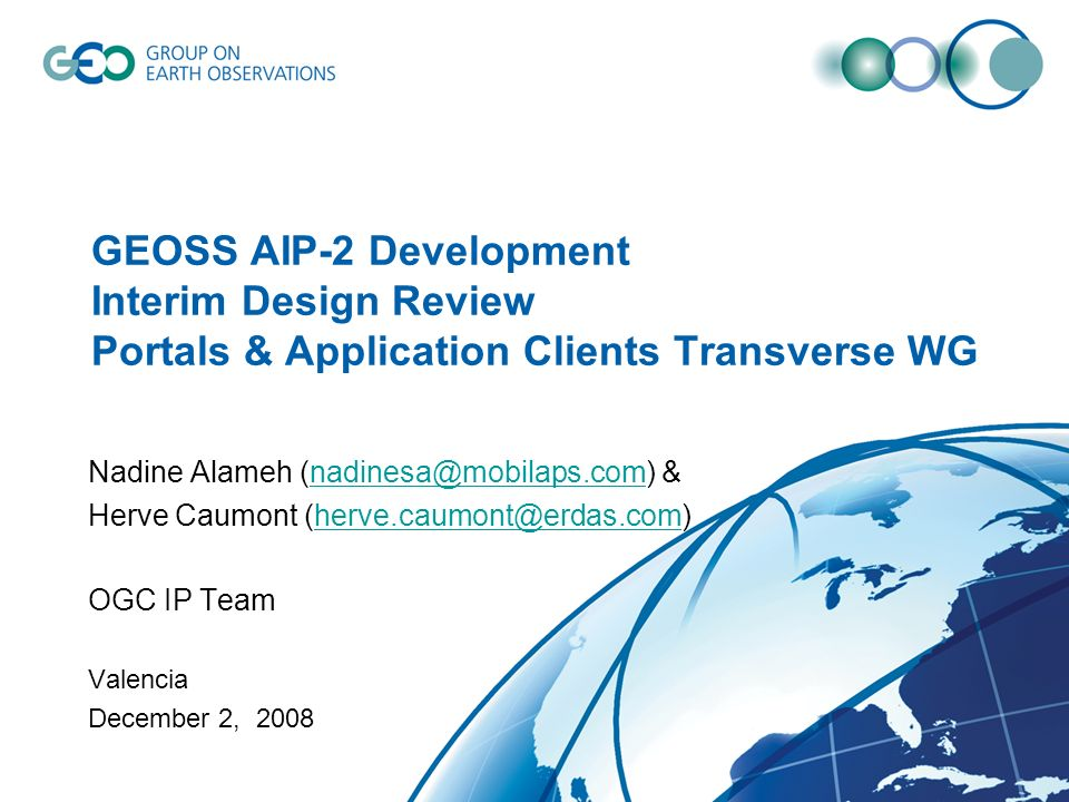 GEOSS AIP-2 Development Interim Design Review Portals & Application Clients Transverse WG Nadine Alameh (nadinesa@mobilaps.com) &nadinesa@mobilaps.com