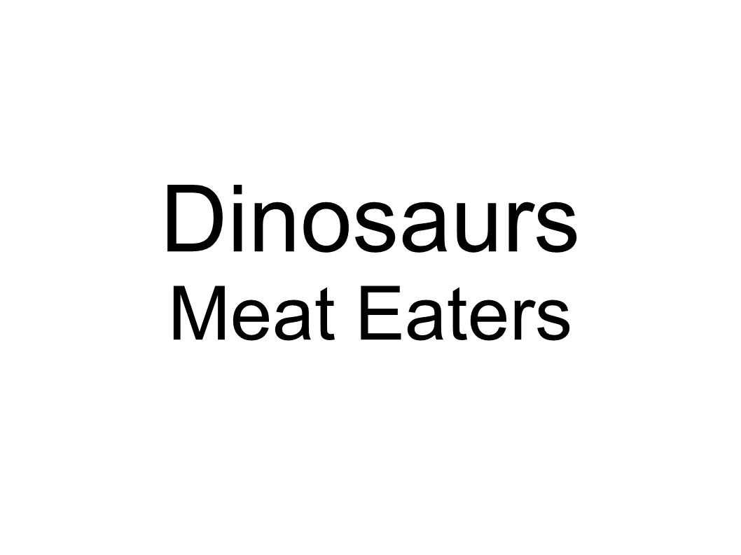 Dinosaurs Meat Eaters