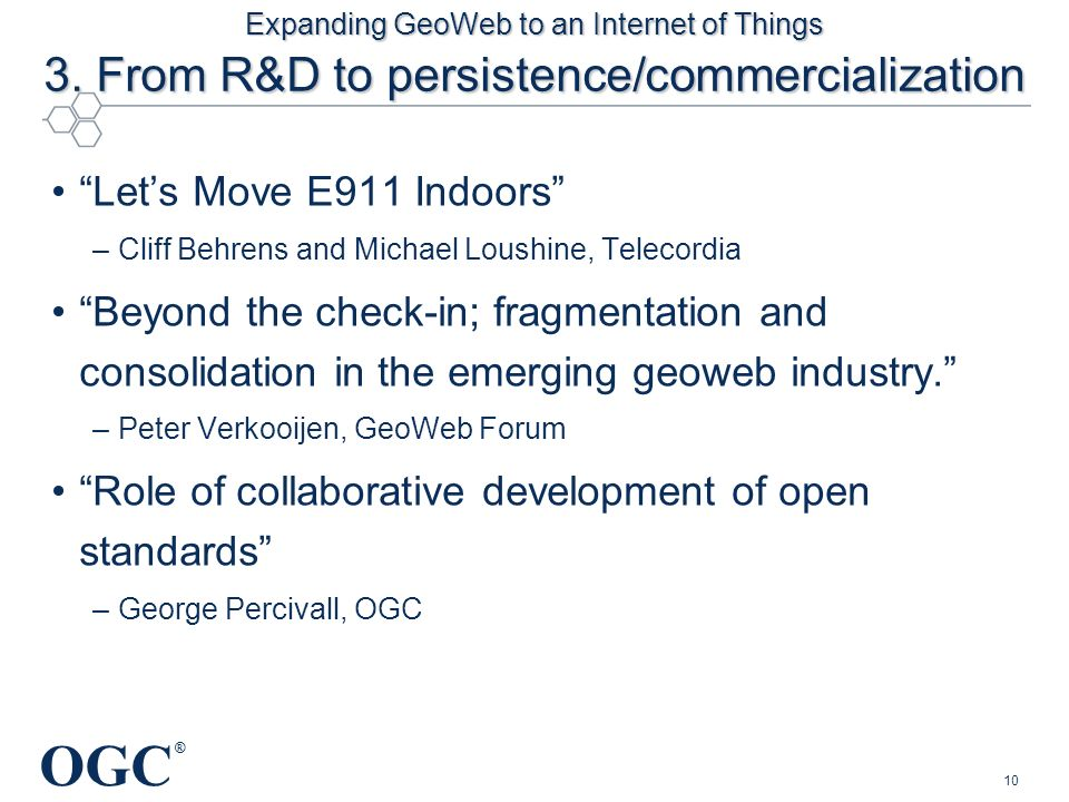 OGC ® Expanding GeoWeb to an Internet of Things 3.