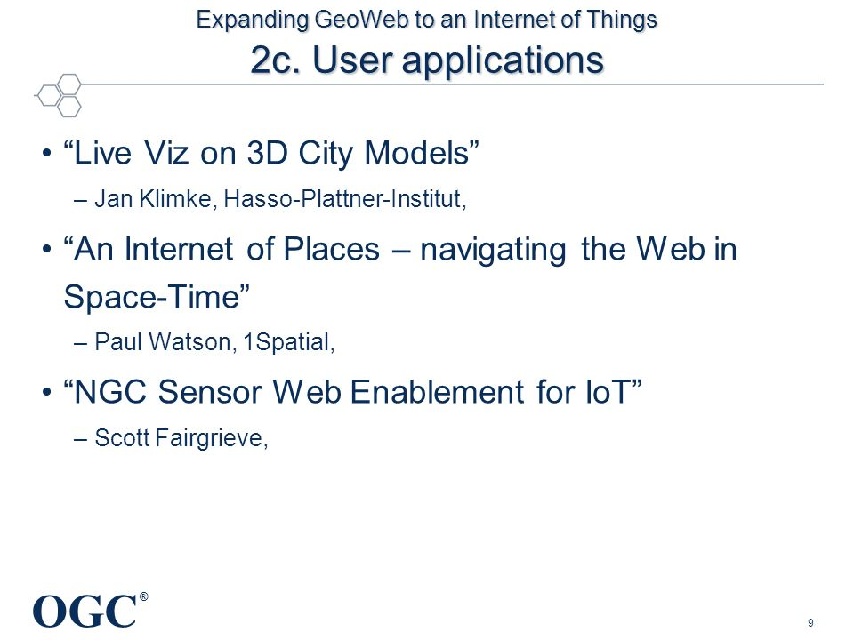 OGC ® Expanding GeoWeb to an Internet of Things 2c.