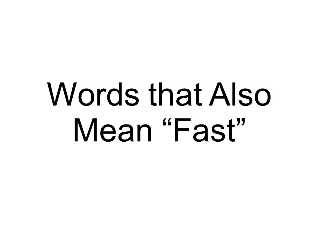 Words that Also Mean Fast