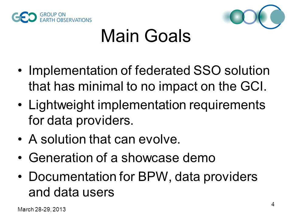 March 28-29, 2013 4 Main Goals Implementation of federated SSO solution that has minimal to no impact on the GCI. Lightweight implementation requireme