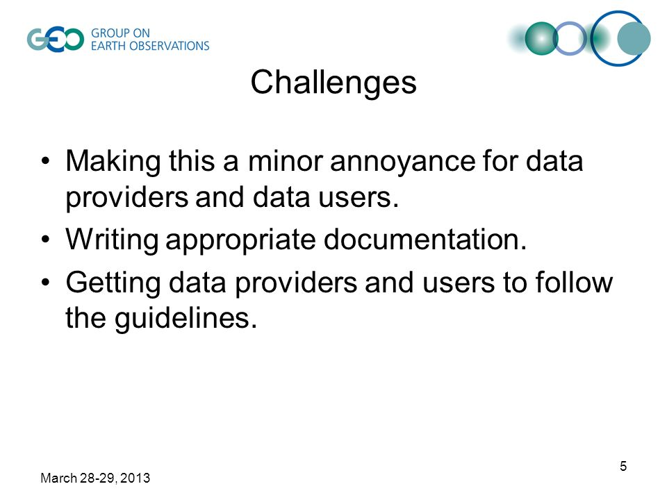 March 28-29, 2013 5 Challenges Making this a minor annoyance for data providers and data users.