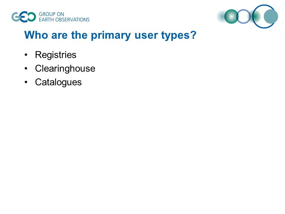 Who are the primary user types Registries Clearinghouse Catalogues