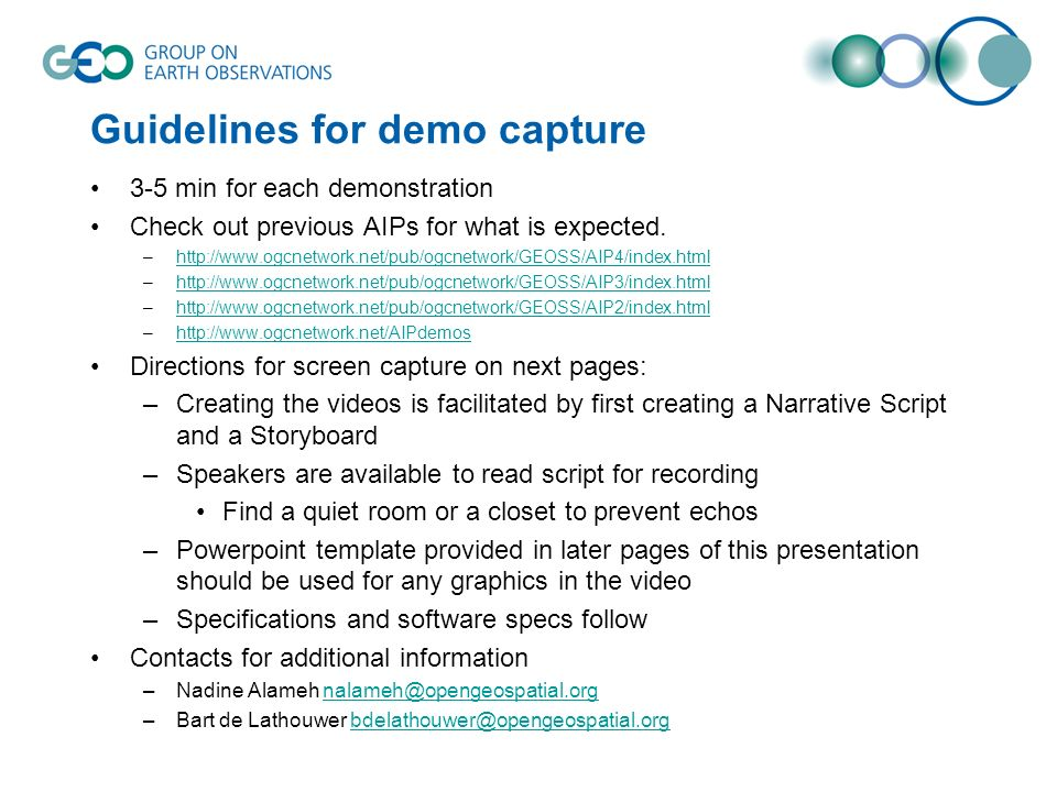 Guidelines for demo capture 3-5 min for each demonstration Check out previous AIPs for what is expected.