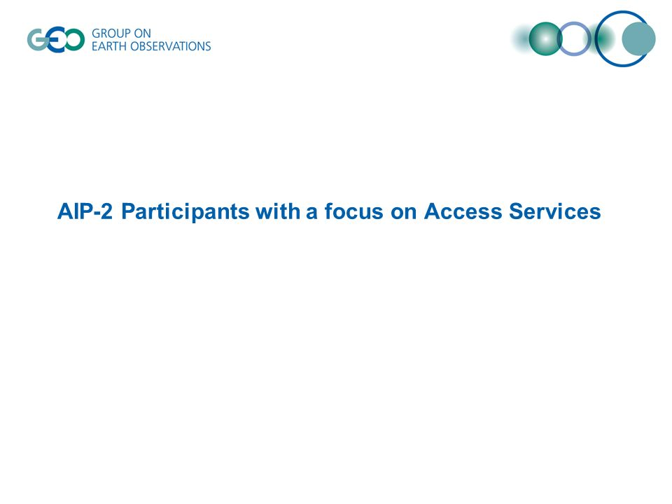 AIP-2 Participants with a focus on Access Services