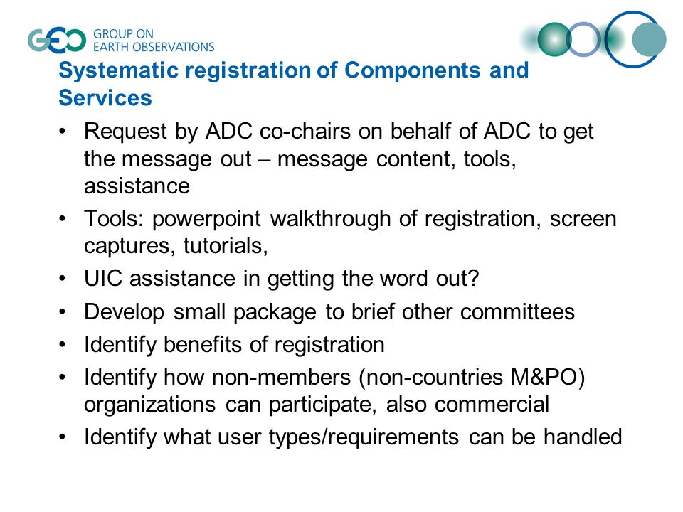Systematic registration of Components and Services Request by ADC co-chairs on behalf of ADC to get the message out – message content, tools, assistan