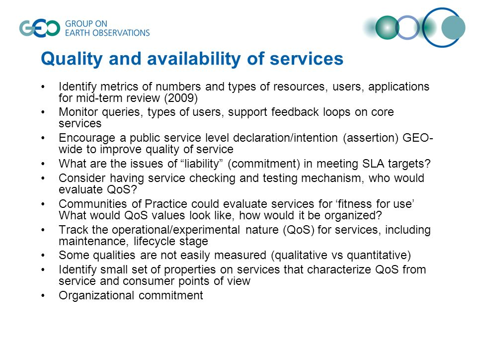 Quality and availability of services Identify metrics of numbers and types of resources, users, applications for mid-term review (2009) Monitor querie
