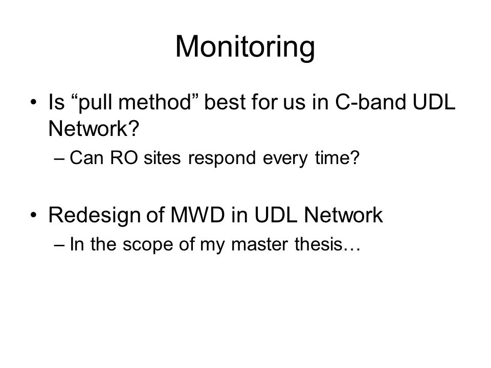 Monitoring Is pull method best for us in C-band UDL Network.