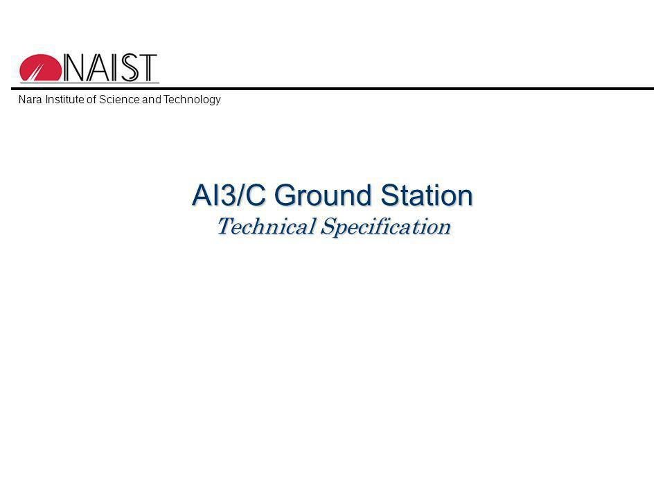 Nara Institute of Science and Technology AI3/C Ground Station Technical Specification