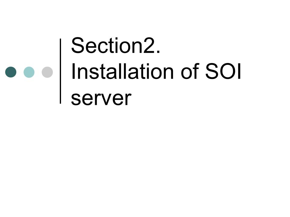 Section2. Installation of SOI server