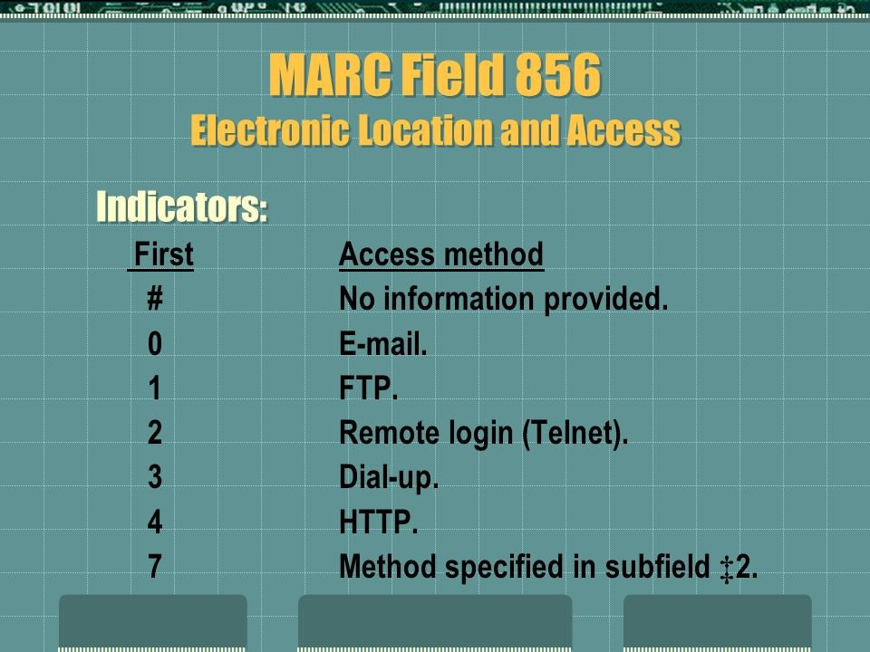 MARC Field 856 Electronic Location and Access FirstAccess method #No information provided.