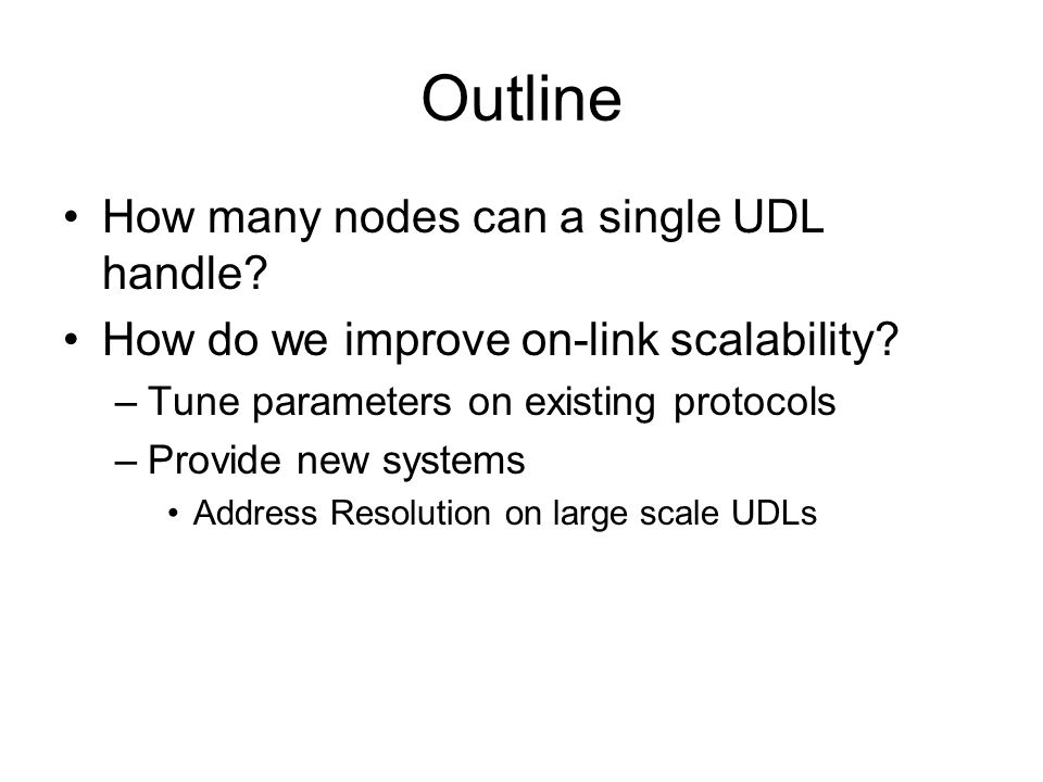 Outline How many nodes can a single UDL handle. How do we improve on-link scalability.