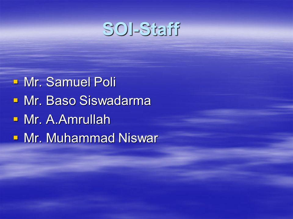 SOI-Staff Mr. Samuel Poli Mr. Samuel Poli Mr. Baso Siswadarma Mr.