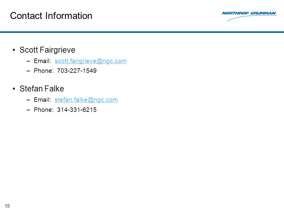 15 Contact Information Scott Fairgrieve –  –Phone: Stefan Falke –  –Phone: