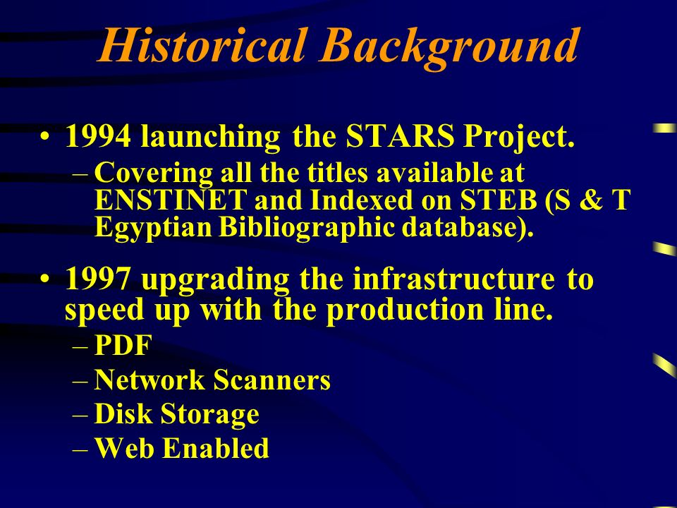 Historical Background 1994 launching the STARS Project.