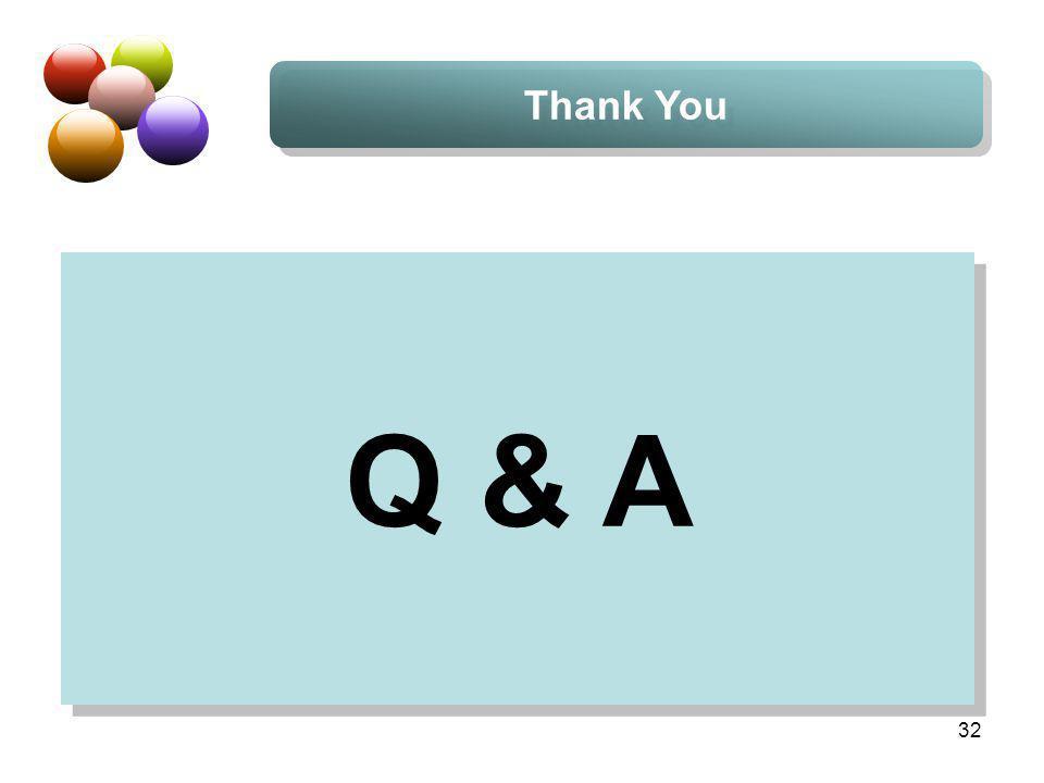 32 Thank You Q & A
