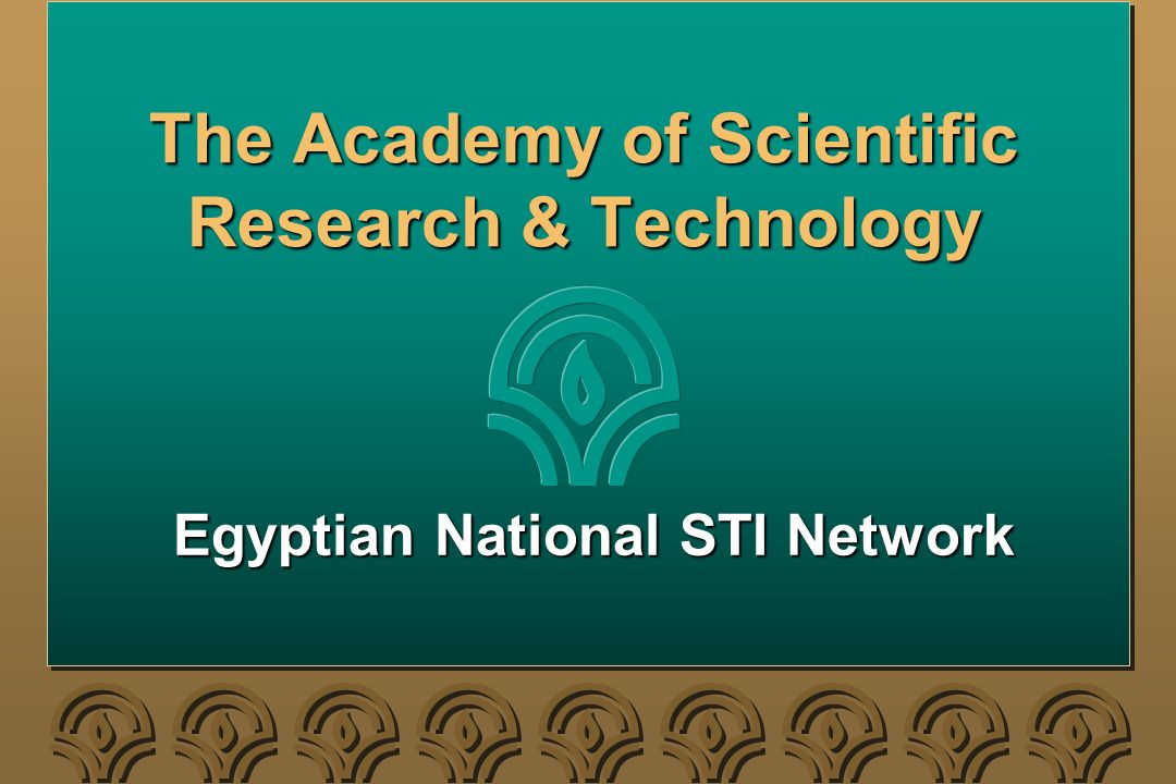 The Academy of Scientific Research & Technology Egyptian National STI Network