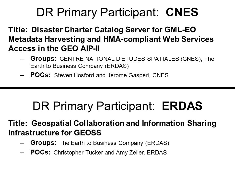 DR Primary Participant: CNES Title: Disaster Charter Catalog Server for GML-EO Metadata Harvesting and HMA-compliant Web Services Access in the GEO AI