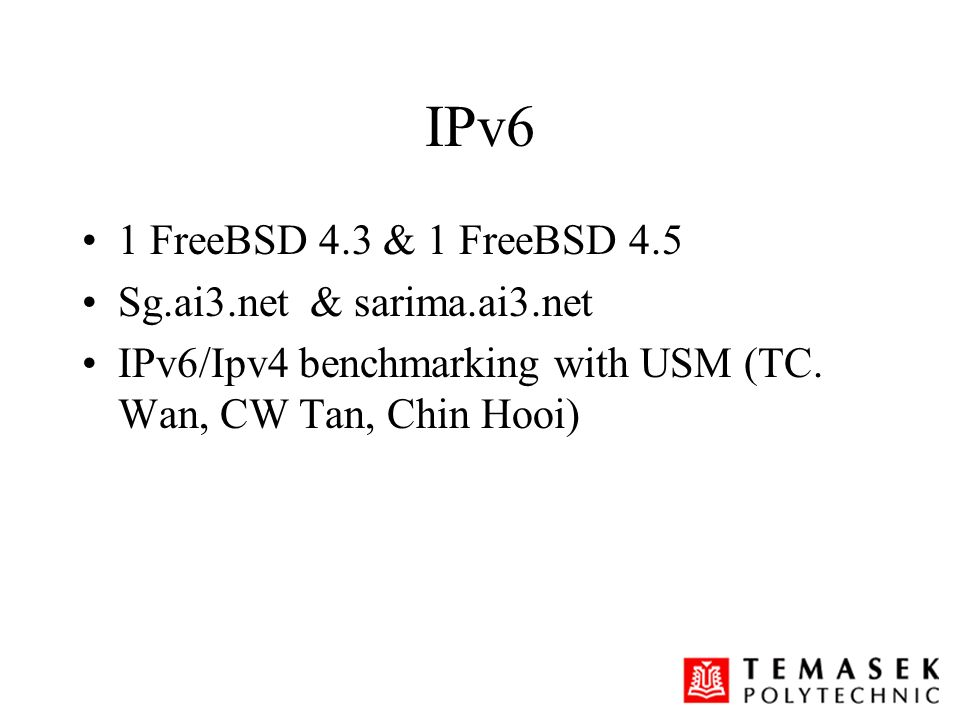 IPv6 1 FreeBSD 4.3 & 1 FreeBSD 4.5 Sg.ai3.net & sarima.ai3.net IPv6/Ipv4 benchmarking with USM (TC.