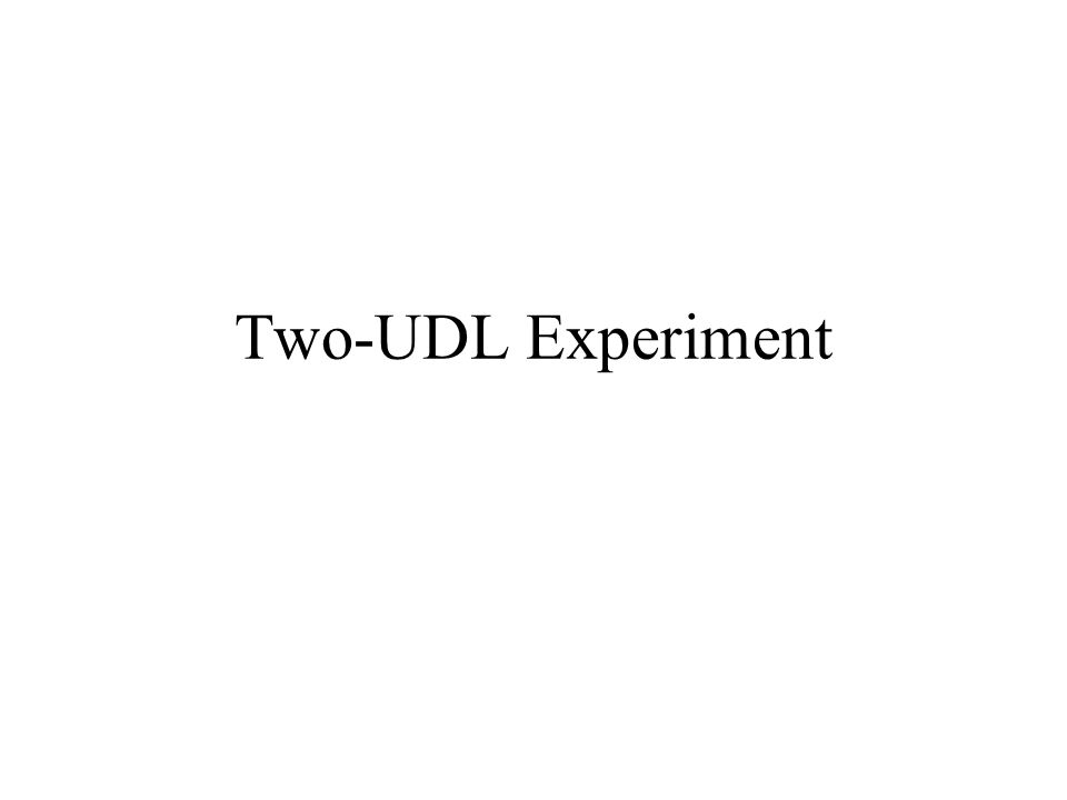 Two-UDL Experiment