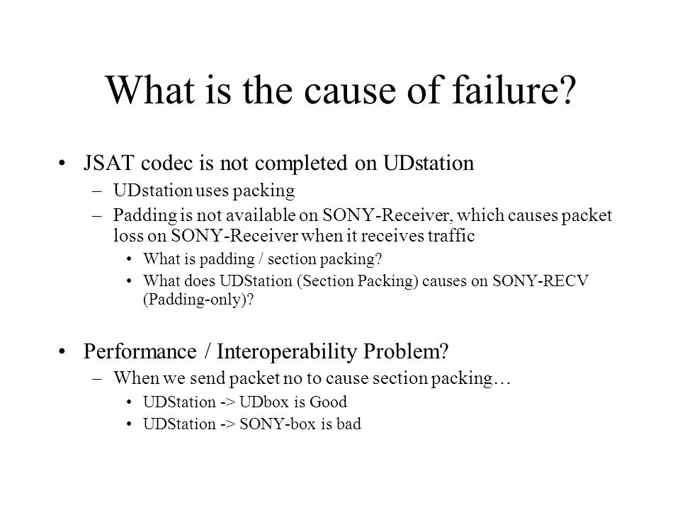What is the cause of failure.