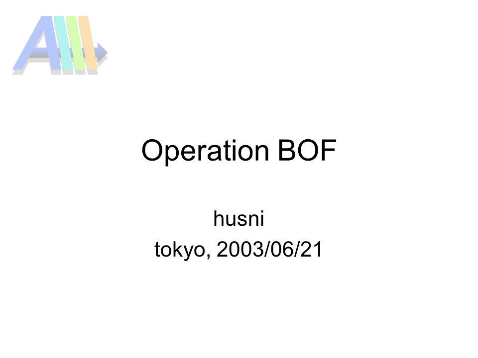 Operation BOF husni tokyo, 2003/06/21