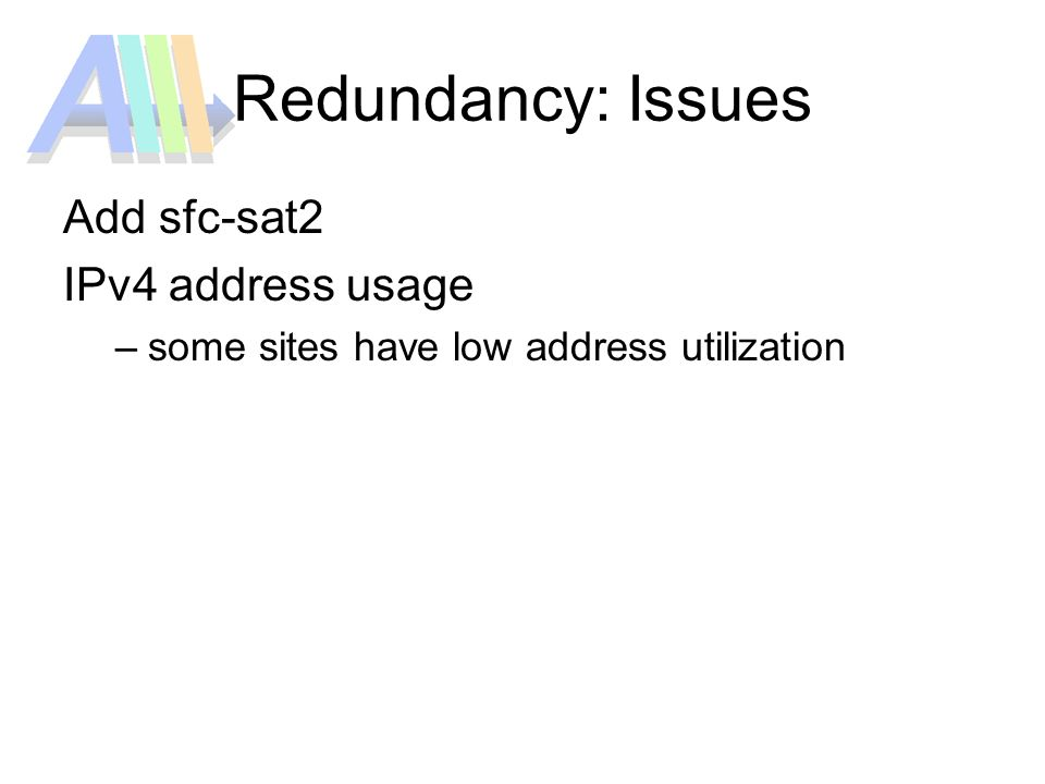 Redundancy: Issues Add sfc-sat2 IPv4 address usage –some sites have low address utilization