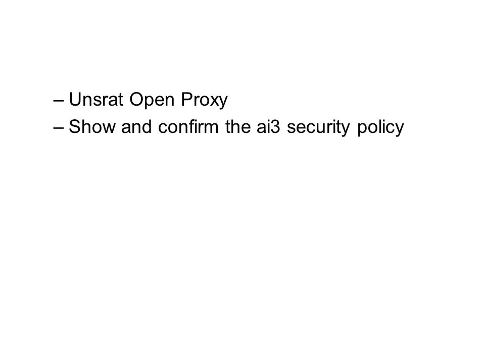 –Unsrat Open Proxy –Show and confirm the ai3 security policy